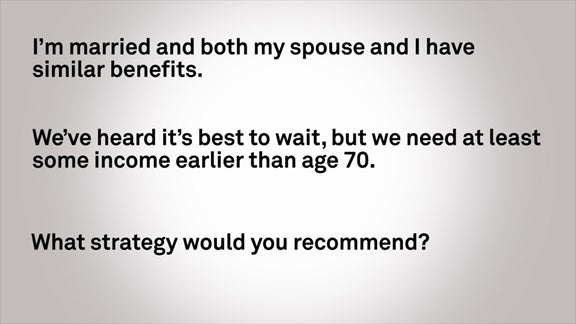 When Should my Spouse and I Take our Benefits?