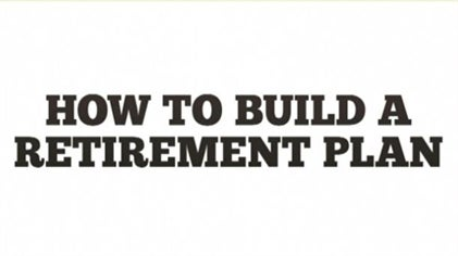 How To Build A Retirement Plan