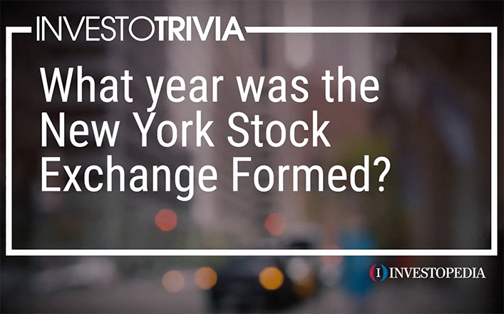 What Year Was the NYSE Formed? InvestoTrivia